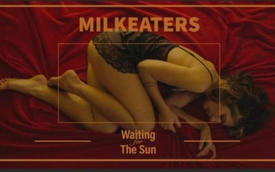 Milkeaters – Waiting For The Sun